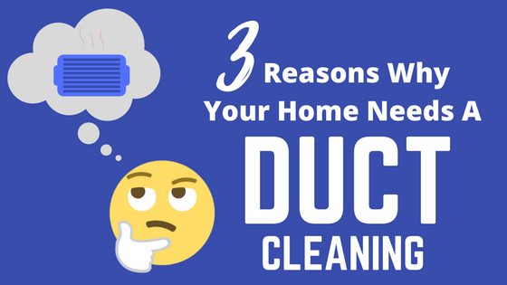 3 reasons homeowners need a duct cleaning